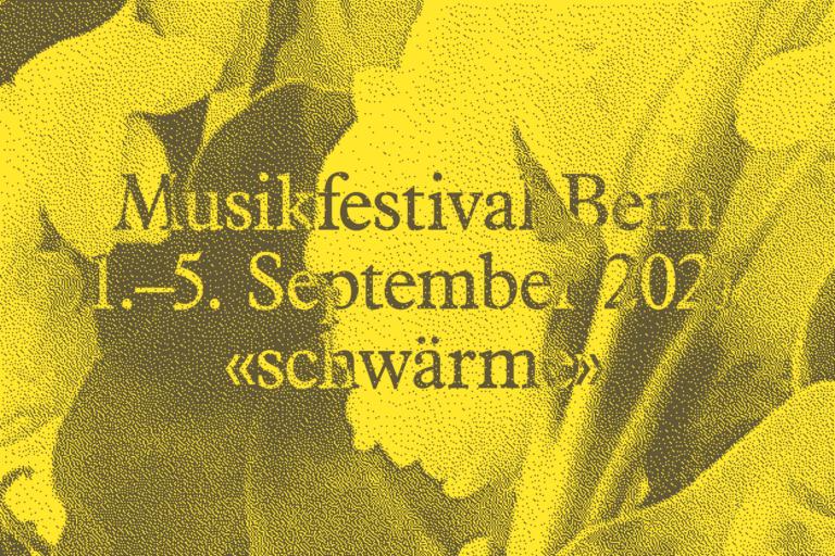 Musikfestival Bern «schwärme» | 1-5. September 2021