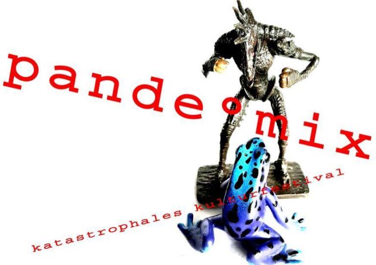Pande.Mix | Katastrophales Kulturfestival